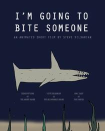 I'm Going to Bite Someone - Poster / Capa / Cartaz - Oficial 1