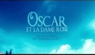 Officiele trailer 'Oscar et la dame rose'