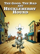 The Good, the Bad, and Huckleberry Hound (The Good, the Bad, and Huckleberry Hound)