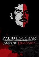 Pablo Escobar, Anjo ou Demônio? (Pablo Escobar, ángel o demonio)