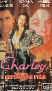Charley - A Garota das Ruas - Poster / Capa / Cartaz - Oficial 1