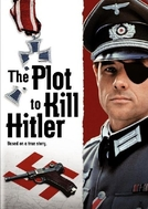O Plano para Matar Hitler (The Plot to Kill Hitler)