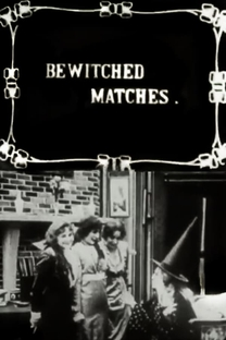 Bewitched Matches - Poster / Capa / Cartaz - Oficial 1