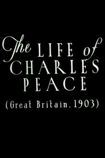 The Life of Charles Peace - Poster / Capa / Cartaz - Oficial 1