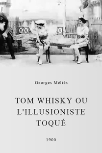 Tom Whisky ou L'illusioniste Toqué - Poster / Capa / Cartaz - Oficial 1