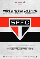 Onde a Moeda Cai Em Pé: A História do São Paulo Futebol Clube (Onde a Moeda Cai Em Pé: A História do São Paulo Futebol Clube)