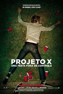 Projeto X: Uma Festa Fora de Controle - Poster / Capa / Cartaz - Oficial 1