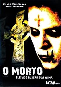 O Morto - Ele Veio Buscar Sua Alma  - Poster / Capa / Cartaz - Oficial 1