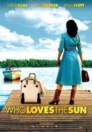 Who Loves the Sun (Who Loves the Sun)