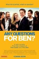 Any Questions for Ben? (Any Questions for Ben?)