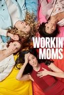 Supermães (1ª Temporada) (Workin' Moms)