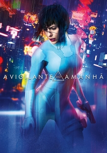 A Vigilante do Amanhã: Ghost in the Shell - Poster / Capa / Cartaz - Oficial 11