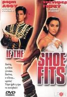 Vivendo um Conto de Fadas (If the Shoe Fits)
