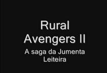 Rural Avengers II - A Saga da Jumenta Leiteira - Poster / Capa / Cartaz - Oficial 1