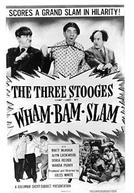 Wham-Bam-Slam! (Wham-Bam-Slam!)