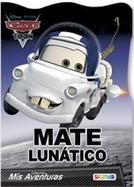 Mate Lunático (Cars Toon)