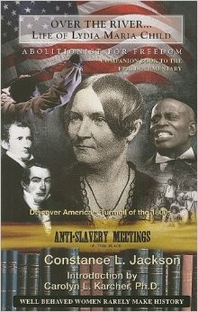 Over the River...Life of Lydia Maria Child, Abolitionist for Freedom - Poster / Capa / Cartaz - Oficial 1