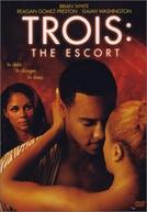 Desejo a Três (Trois 3: The Escort)