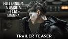 MILLENIUM: A GAROTA NA TEIA DE ARANHA | Trailer Teaser (legendado) | Em breve nos cinemas
