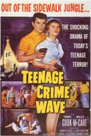 Teen-Age Crime Wave (Teen-Age Crime Wave)