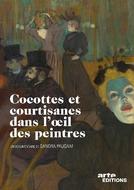 As Cortesãs e os Pintores (Cocottes et courtisanes dans l'oeil des peintres)