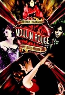 Moulin Rouge: Amor em Vermelho - Poster / Capa / Cartaz - Oficial 8