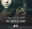Casamento Infantil (I Was a Child Bride: The Untold Story)