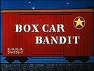 O Bandido do Trem (Box Car Bandit)