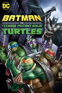 Batman e As Tartarugas Ninja (Batman vs Teenage Mutant Ninja Turtles)