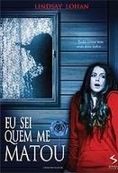 Eu Sei Quem Me Matou (I Know Who Killed Me)
