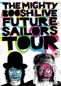 The Mighty Boosh Live: Future Sailors Tour - Poster / Capa / Cartaz - Oficial 1