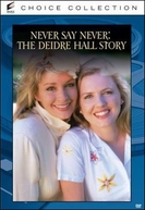 A História de Deidre Hall (Never Say Never: The Deidre Hall Story)