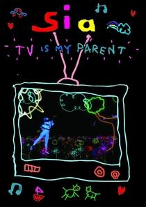 Sia - TV Is My Parent - Poster / Capa / Cartaz - Oficial 1