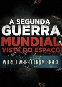 A 2ª Guerra Mundial Vista do Espaço - Poster / Capa / Cartaz - Oficial 1