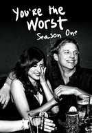 You're the Worst (1ª Temporada)