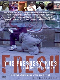 The Freshest Kids: A History Of The B-Boy - Poster / Capa / Cartaz - Oficial 1
