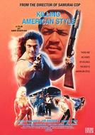 Estilo Americano: Força e Poder (Killing American Style)