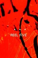 """..."" Reel Five (""..."" Reel Five)"