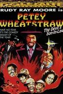 Petey Wheatstraw (Petey Wheatstraw - The Devil's Son-In-law)