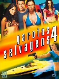 Garotas Selvagens 4 - Poster / Capa / Cartaz - Oficial 2