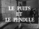 The Pit and the Pendulum (Le Puits et le Pendule)