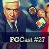FGcast #27 - Corra que a Polícia Vem Aí [Podcast]