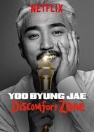 Yoo Byung Jae: Discomfort Zone (Yoo Byung Jae: Discomfort Zone)