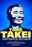 To be Takei (To be Takei)