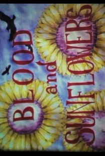 Blood and Sunflowers - Poster / Capa / Cartaz - Oficial 1