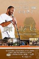 Just Like Us (Just Like Us)