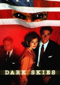 Dark Skies (1ª Temporada) - Poster / Capa / Cartaz - Oficial 1