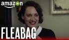 Fleabag - Season 1 Official Trailer | Amazon Video