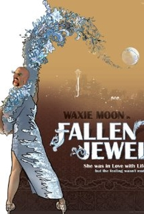 Waxie Moon in Fallen Jewel  - Poster / Capa / Cartaz - Oficial 1