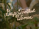 Gap-Toothed Women (Gap-Toothed Women)